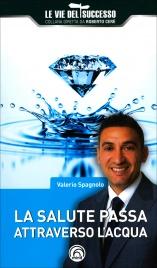 LA SALUTE PASSA ATTRAVERSO L'ACQUA di Valerio Spagnolo