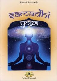 SAMADHI YOGA di Swami Sivananda