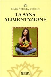 LA SANA ALIMENTAZIONE di Maria Fiorella Coccolo