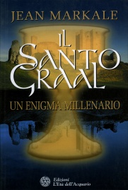 IL SANTO GRAAL Un Enigma millenario di Jean Markale