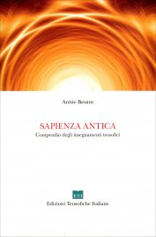 SAPIENZA ANTICA Compendio degli insegnamenti teosofici di Annie Besant