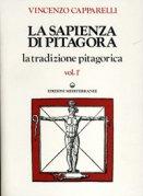 LA SAPIENZA DI PITAGORA (VOL. 1 E 2) La tradizione Pitagorica di Vincenzo Capparelli