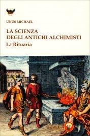 LA SCIENZA DEGLI ANTICHI ALCHIMISTI La rituaria di Michael Unus