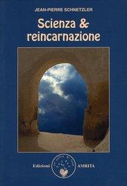 SCIENZA & REINCARNAZIONE di Jean Pierre Schnetzler
