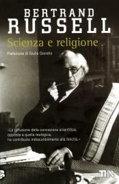 """SCIENZA E RELIGIONE """"La diffusione della concezione scientifica, opposta a quella teologica, ha contribuito indiscutibilmente alla felicità"""" di Bertrand Russell"""