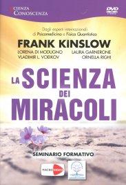 LA SCIENZA DEI MIRACOLI - SEMINARIO FORMATIVO IN di Frank Kinslow, Lorena Di Modugno, Vladimir L. Voeikov
