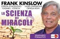 LA SCIENZA DEI MIRACOLI - (VIDEOCORSO DIGITALE) Seminario formativo di Frank Kinslow