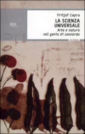 LA SCIENZA UNIVERSALE Arte e natura nel genio di Leonardo di Fritjof Capra
