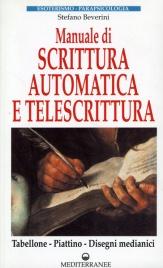 MANUALE DI SCRITTURA AUTOMATICA E TELESCRITTURA Tabellone - Piattino - Disegni medianici di Stefano Beverini