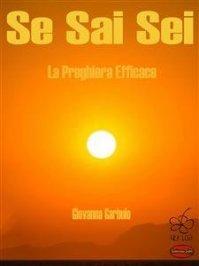 SE SAI SEI (EBOOK) La preghiera efficace di Giovanna Garbuio