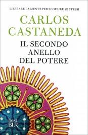 IL SECONDO ANELLO DEL POTERE Liberare la mente per scoprire se stessi di Carlos Castaneda