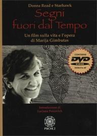 SEGNI FUORI DAL TEMPO CON Un film sulla vita e l'opera di Marija Gimbutas di Donna Read, Starhawk