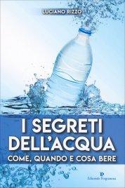 I SEGRETI DELL'ACQUA Come, quando e cosa bere di Luciano Rizzo