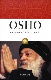 I SEGRETI DEL TANTRA di Osho