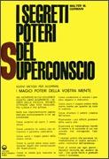 I SEGRETI POTERI DEL SUPERCONSCIO Nuovi metodi per scoprire i magici poteri della vostra mente di Walter Germain