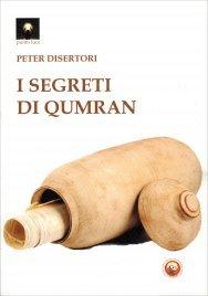 I SEGRETI DI QUMRAN di Peter Disertori