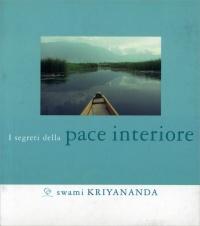 I SEGRETI DELLA PACE INTERIORE di Swami Kriyananda