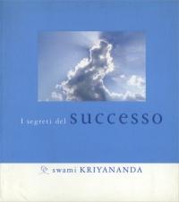 I SEGRETI DEL SUCCESSO di Swami Kriyananda