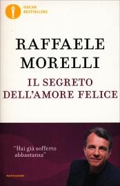 IL SEGRETO DELL'AMORE FELICE Hai già sofferto abbastanza di Raffaele Morelli