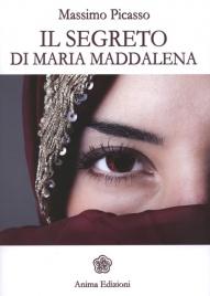 IL SEGRETO DI MARIA MADDALENA di Massimo Picasso