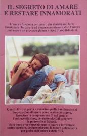IL SEGRETO DI AMARE E RESTARE INNAMORATI L'amore funziona per coloro che desiderano farlo funzionare. di Equipe di Igiene Naturale