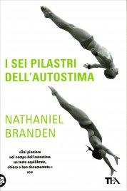 I SEI PILASTRI DELL'AUTOSTIMA di Nathaniel Branden