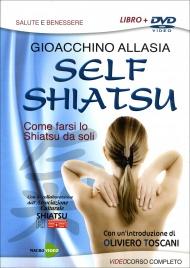 SELF SHIATSU - VIDEOCORSO IN Come farsi lo Shiatsu da soli di Gioacchino Allasia