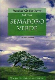 SEMAFORO VERDE di Francisco Candido Xavier