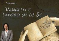 VANGELO E LAVORO SU DI Sè (VIDEO SEMINARIO) di Salvatore Brizzi
