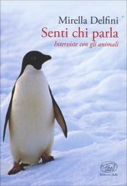 SENTI CHI PARLA Interviste con gli animali di Mirella Delfini
