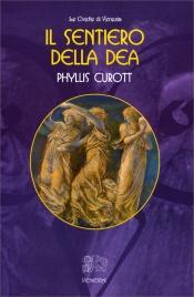 IL SENTIERO DELLA DEA di Phyllis Curott