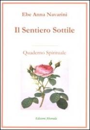 IL SENTIERO SOTTILE Quaderno spirituale di Ebe Anna Navarini