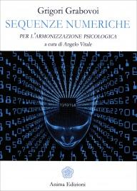 SEQUENZE NUMERICHE PER L'ARMONIZZAZIONE PSICOLOGICA di Grigori Grabovoi