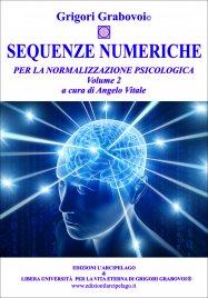 SEQUENZE NUMERICHE PER LA NORMALIZZAZIONE PSICOLOGICA VOL. 2 A cura di Angelo Vitale di Grigori Grabovoi