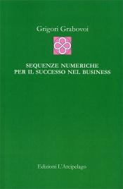SEQUENZE NUMERICHE PER IL SUCCESSO NEL BUSINESS di Grigori Grabovoi
