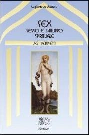 SEX - SESSO E SVILUPPO SPIRITUALE di John G. Bennett