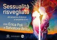 SESSUALITà RISVEGLIATA (VIDEO SEMINARIO) Dal serpente di bronzo al serpente d'oro di Erica Francesca Poli, Salvatore Brizzi