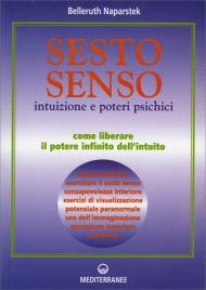 SESTO SENSO Intuizione e poteri psichici di Belleruth Naparstek