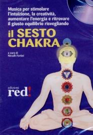 IL SESTO CHAKRA Musica per stimolare l'intuizione, la creatività, aumentare l'energia e ritrovare il giusto equilibrio di Nirodh Fortini