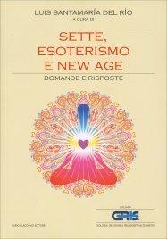 SETTE, ESOTERISMO E NEW AGE Domande e risposte di Luis Santamaria Del Rìo