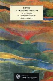 I SETTE TEMPERAMENTI UMANI La via Teosofica alla comprensione dell'uomo di Geoffrey Hodson