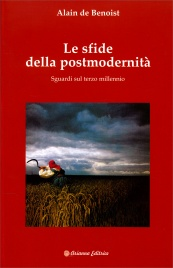 LE SFIDE DELLA POSTMODERNITà Sguardi sul terzo millennio di Alain De Benoist