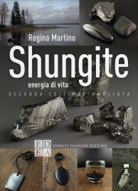 SHUNGITE - ENERGIA DI VITA di Regina Martino