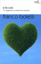 SI FA COSì 171 suggestioni su crescita ed evoluzione di Franco Bolelli