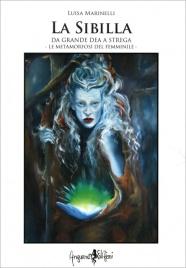 LA SIBILLA - DA GRANDE DEA A STREGA Le Metamorfosi del Femminile di Luisa Marinelli