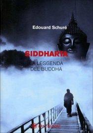 SIDDHARTA La leggenda del Buddha di Édouard Schuré