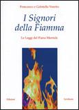 I SIGNORI DELLA FIAMMA Le leggi del piano mentale di Francesco e Gabriella Varetto