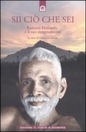 SII CIò CHE SEI Ramana Maharshi e il suo insegnamento. Nuova Edizione di David Godman