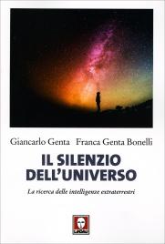 IL SILENZIO DELL'UNIVERSO La ricerca delle intelligenze extraterrestri di Giancarlo Genta, Franca Genta Bonelli