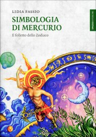 SIMBOLOGIA DI MERCURIO Il folletto dello Zodiaco di Lidia Fassio